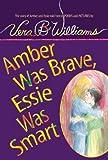 Williams, Vera B.: Amber Was Brave, Essie Was Smart (Turtleback School & Library Binding Edition)