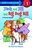 Weston, Martha: Jack And Jill And Big Dog Bill (Turtleback School & Library Binding Edition) (Step Into Reading - Level 1)