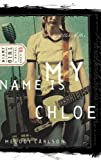 Carlson, Melody: My Name is Chloe (Diary of a Teenage Girl: Chloe, Book 1)