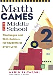 Salvadori, Mario G.: Math Games for Middle School: Challenges and Skill-Builders for Students at Every Level