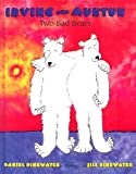Pinkwater, Daniel: Irving And Muktuk: Two Bad Bears (Turtleback School & Library Binding Edition)