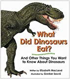 MacLeod, Elizabeth: What Did Dinosaurs Eat?: And Other Things You Want To Know About Dinosaurs