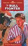 Hutchens, Paul: The Bull Fighter (Sugar Creek Gang (Prebound))