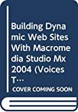 Green, Tom: Building Dynamic Web Sites with Macromedia Studio MX 2004 (Voices That Matter)
