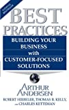 Hiebeler, R.: Best Practices Building Your Business With Customer-focused Solutions