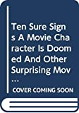 Roeper, Richard: Ten Sure Signs A Movie Character Is Doomed And Other Surprising Movie Lists