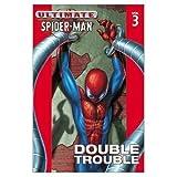 Bendis, Brian Michael: Ultimate Spider-Man 3: Double Trouble (Ultimate Spider-Man (Pb))