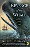 Philbrick, Nathaniel: Revenge Of The Whale: The True Story Of The Whaleship Of Essex (Turtleback School & Library Binding Edition)