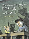 Elliott, David: The Transmogrification Of Roscoe Wizzle (Turtleback School & Library Binding Edition)
