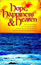 Hope, happiness and heaven : you can surely…