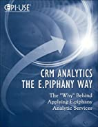 CRM Analytics the E.piphany Way: The 'Why'…