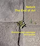 Alan Sonfist: Nature: The End Of Art. Environmental Landscapes, Alan Sonfist