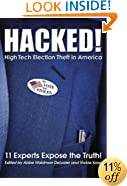 HACKED!  High Tech Election Theft in America - 11 Experts Expose the Truth