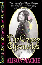 The Gypsy Chronicles by Alison Mackie