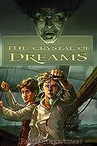 The Crystal of Dreams by Paul Greenspan