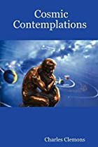 Cosmic Contemplations by Charles Clemons