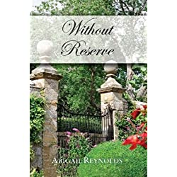 Without Reserve by Abigail Reynolds | LibraryThing
