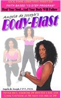 Angela de Joseph's Body-Blast: Heal Your…