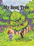 My Bent Tree by Kathy Brodsky