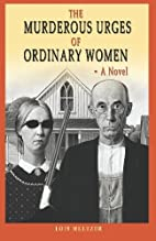 The Murderous Urges Of Ordinary Women by…
