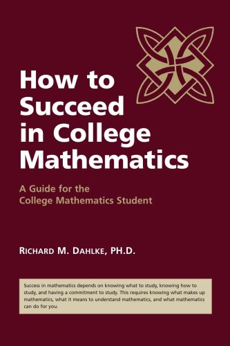 how-to-succeed-in-college-mathematics-a-guide-for-the-college-mathematics-student