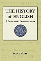 The History of English by Scott Shay