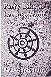 Montgomery, Paul: Party Like a Lacrosse Star