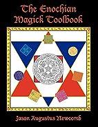 The Enochian Magick Toolbook by Jason…