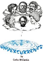 UNDERCURRENTS by Corky McClerkin