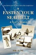 Fasten Your Seatbelt by Bob Kline