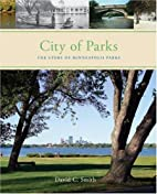 City of Parks: The Story of Minneapolis…