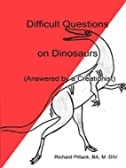 Difficult Questions on Dinosaurs: Answered…