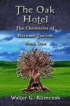 The Oak Hotel by Walter Klimczak