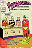 Callahan, Timothy: Teenagers from the Future: Essays on the Legion of Super-Heroes