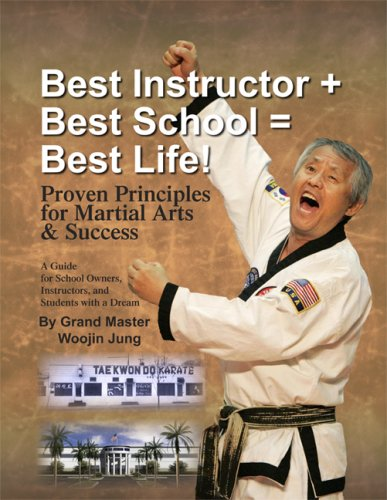 best-instructor-best-school-best-life-proven-principles-for-martial-arts-success