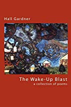 The Wake-Up Blast by Hall Gardner