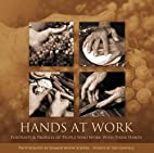 Hands at Work - Portraits and Profiles of…