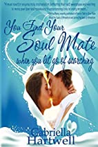 You Find Your Soul Mate When You Let Go of…