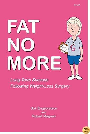 TFat No More - Long Term Success Following Weight Loss Surgery