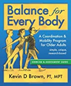 Balance for Every Body by Kevin D Brown PT…