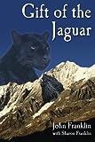 Franklin, John: Gift of the Jaguar