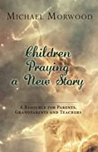 Children Praying a New Story: A Resource for…