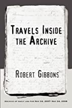 Travels Inside the Archive by Robert Gibbons