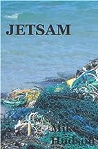 Jetsam: Select writing, 1977-2009 by Mike…