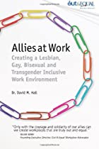 Allies at Work: Creating a Lesbian, Gay,…
