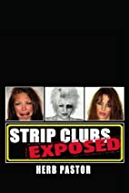 Strip Clubs Exposed by Herb Pastor