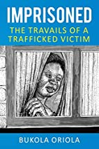 Imprisoned: The Travails of a Trafficked…