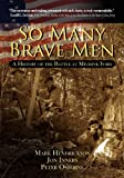 Hendrickson, Mark: So Many Brave Men: A History of The Battle at Minisink Ford