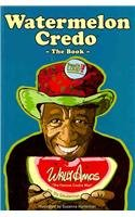 Watermelon Credo: The Book by Wally Amos