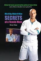 Mix It Up, Make it Nice: Secrets of a Tennis…